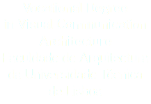Vocational Degree in Visual Communication Architecture Faculdade de Arquitectura da Universidade Técnica de Lisboa