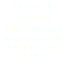 Honorable Mention Film Category Young Creatives 2007 Advertising Festival Cannes
