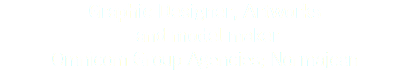 Graphic Designer, Artworks and model maker Omnicom Group Agencies; Normajean